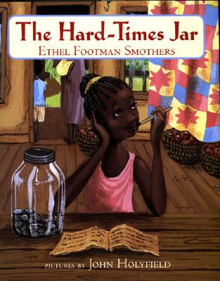 The Hard-Times Jar By Smothers, Ethel Footman/ Holyfield, John (ILT)